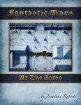 RPG Item: Fantastic Maps: At the Gates
