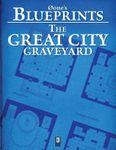 RPG Item: 0one's Blueprints: The Great City, Graveyard