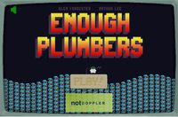 Video Game: Enough Plumbers