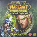 Board Game: World of Warcraft: The Boardgame – The Burning Crusade