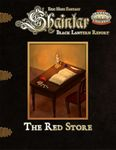 RPG Item: Shaintar Black Lantern Report: The Red Store