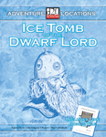RPG Item: Adventure Locations: Ice Tomb of the Dwarf Lord