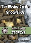 RPG Item: Heroic Maps Storeys: The Moving Castle: Snowlands