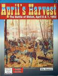 Board Game: April's Harvest: The Battle of Shiloh, April 6 & 7, 1862
