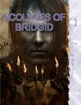 RPG Item: Acolytes of Bridgid