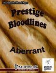 RPG Item: Prestige Bloodlines: Aberrant