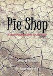 RPG Item: Pie Shop
