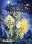 RPG Item: Courts of the Shadow Fey (4E)