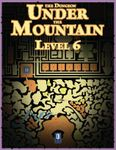 RPG Item: The Dungeon Under the Mountain: Level 06