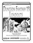 RPG Item: GURPS Dungeon Fantasy 13: Loadouts