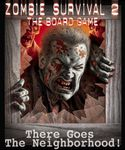 Board Game: Zombie Survival 2: There Goes the Neighborhood!