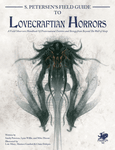 RPG Item: S. Petersen's Field Guide to Lovecraftian Horrors