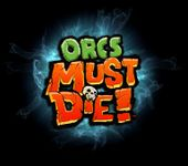 Video Game: Orcs Must Die!