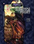 RPG Item: The Complete Book of Eldritch Might