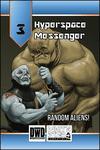 RPG Item: Hyperspace Messenger 03: Random Aliens!