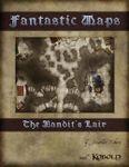 RPG Item: Fantastic Maps: The Bandit's Lair