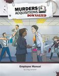 RPG Item: Murders & Acquisitions Employee Manual: Downsized Edition