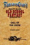 RPG Item: Old School Fantasy #05: Call of the Crow   (Fantasy Craft)