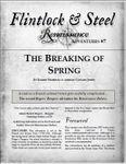 RPG Item: Flintlock & Steel: Renaissance Adventures #07: The Breaking of Spring