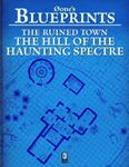 RPG Item: 0one's Blueprints: The Ruined Town, Hill of the Haunting Spectre