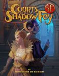 RPG Item: Courts of the Shadow Fey (5E)