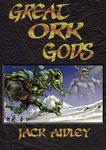 RPG Item: Great Ork Gods