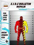 RPG Item: S.I.D.s Bulletin: Napalm