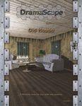 RPG Item: DramaScape Modern Volume 45: Old House