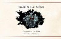 RPG Item: Heroes of High Fantasy: Creaking in the Dark