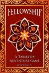 RPG Item: Fellowship: A Tabletop Adventure Game
