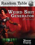 RPG Item: Random Table: Weird S*** Generator (Fantasy)