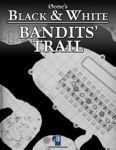 RPG Item: 0one's Black & White: Bandits' Trail
