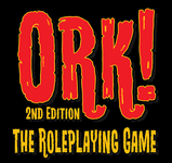 RPG: Ork! The Roleplaying Game