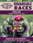RPG Item: Remarkable Races: Relluk