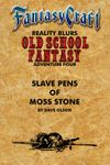 RPG Item: Old School Fantasy #04: Slave Pens of Moss Stone  (Fantasy Craft)
