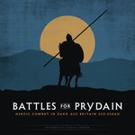 Board Game: Battles for Prydain: Heroic Combat in Dark Age Britain 450-650 AD