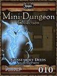 RPG Item: Mini-Dungeon Collection 010: Ghastardly Deeds (Pathfinder)