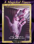 RPG Item: A Magickal Fiasco: Full Tilt Story Creation for Mage