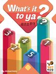Board Game: What's It To Ya?
