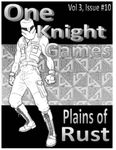 RPG Item: One Knight Games Vol. 3, Issue 10: Plains of Rust