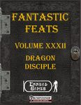 RPG Item: Fantastic Feats Volume 32: Dragon Disciple