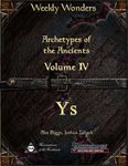 RPG Item: Archetypes of the Ancients Volume IV: Ys