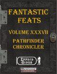RPG Item: Fantastic Feats Volume 37: Pathfinder Chronicler