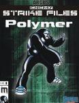 RPG Item: Enemy Strike Files 08: Polymer (Supers!)
