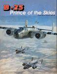 B-25 Prince of the Skies