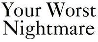 Series: Your Worst Nightmare