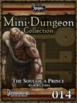 RPG Item: Mini-Dungeon Collection 014: The Soul of a Prince (Pathfinder)