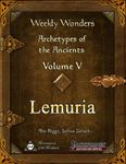RPG Item: Archetypes of the Ancients Volume V: Lemuria