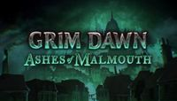 Video Game: Grim Dawn - Ashes of Malmouth