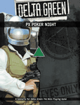 RPG Item: PX Poker Night (Delta Green)